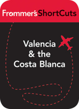 UNKNOWN - Valencia & the Costa Blanca, Spain: Frommer's ShortCuts, ebook