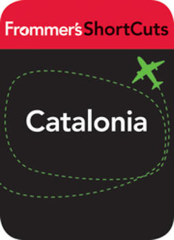 UNKNOWN - Catalonia, Spain: Frommer's ShortCuts, ebook