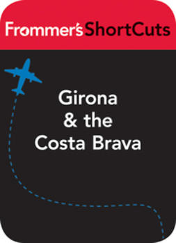 UNKNOWN - Girona & the Costa Brava, Spain: Frommer's ShortCuts, ebook
