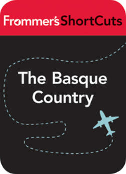 UNKNOWN - The Basque Country, Spain: Frommer's ShortCuts, ebook