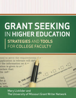 Licklider, Mary M. - Grant Seeking in Higher Education: Strategies and Tools for College Faculty, ebook