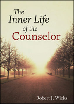 Wicks, Robert J. - The Inner Life of the Counselor, ebook