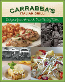 UNKNOWN - Carrabba's Italian Grill Cookbook: Recipes from Around Our Family Table, e-kirja
