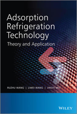 Wang, Ruzhu - Adsorption Refrigeration Technology: Theory and Application, ebook