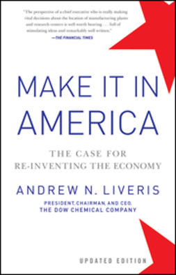 Liveris, Andrew - Make It In America: The Case for Re-Inventing the Economy, ebook