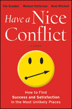 Scudder, Tim - Have a Nice Conflict: How to Find Success and Satisfaction in the Most Unlikely Places, ebook
