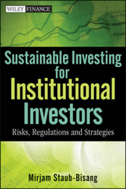 Staub-Bisang, Mirjam - Sustainable Investing for Institutional Investors: Risk, Regulations and Strategies, ebook