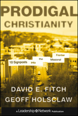 Fitch, David E. - Prodigal Christianity: 10 Signposts into the Missional Frontier, ebook