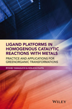 Fujita, Ken-ichi - Ligand Platforms in Homogenous Catalytic Reactions with Metals: Practice and Applications for Green Organic Transformations, e-bok