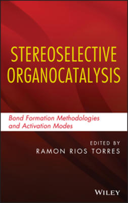 Torres, Ramon Rios - Stereoselective Organocatalysis: Bond Formation Methodologies and Activation Modes, ebook