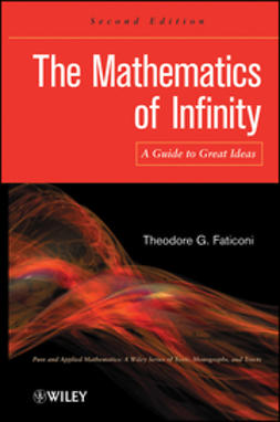 Faticoni, Theodore G. - The Mathematics of Infinity: A Guide to Great Ideas, ebook