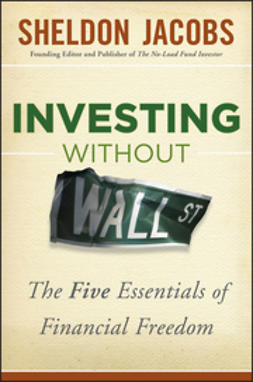 Jacobs, Sheldon - Investing without Wall Street: The Five Essentials of Financial Freedom, e-kirja