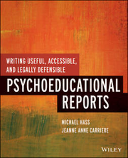 Carriere, Jeanne Anne - Writing Useful, Accessible, and Legally Defensible Psychoeducational Reports, ebook
