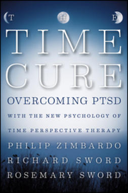 Sword, Richard - The Time Cure: Overcoming PTSD with the New Psychology of Time Perspective Therapy, ebook