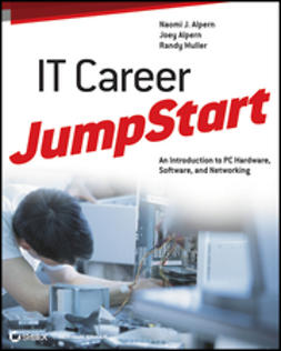 Alpern, Naomi J. - IT Career JumpStart: An Introduction to PC Hardware, Software, and Networking, ebook