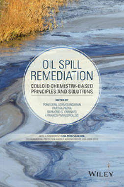 Farinato, Raymond S. - Oil Spill Remediation: Colloid Chemistry-Based Principles and Solutions, ebook