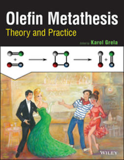 Grela, Karol - Olefin Metathesis: Theory and Practice, ebook