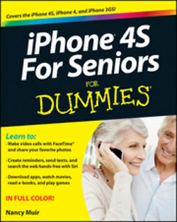 Muir, Nancy C. - iPhone 4S For Seniors For Dummies, ebook