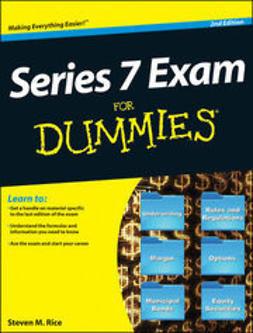 Rice, Steven M. - Series 7 Exam For Dummies, e-bok