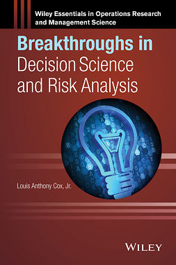 Cox, Louis Anthony - Breakthroughs in Decision Science and Risk Analysis, e-kirja