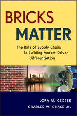 Cecere, Lora M. - Bricks Matter: The Role of Supply Chains in Building Market-Driven Differentiation, ebook