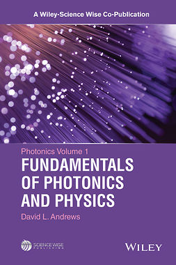 Andrews, David L. - Photonics, Volume 1: Fundamentals of Photonics and Physics, ebook