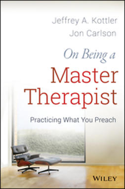 Carlson, Jon - On Being a Master Therapist: Practicing What You Preach, ebook