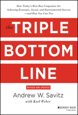 Savitz, Andrew - The Triple Bottom Line: How Today's Best-Run Companies Are Achieving Economic, Social and Environmental Success - and How You Can Too, ebook