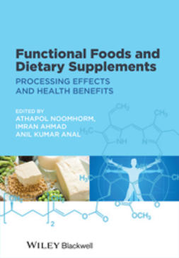 Noomhorm, Athapol - Functional Foods and Dietary Supplements: Processing Effects and Health Benefits, e-kirja