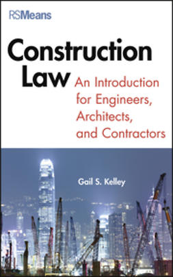 Kelley, Gail - Construction Law: An Introduction for Engineers, Architects, and Contractors, ebook