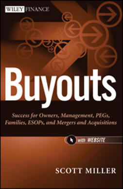 Miller, Scott - Buyouts: Success for Owners, Management, PEGs, ESOPs and Mergers and Acquisitions, ebook