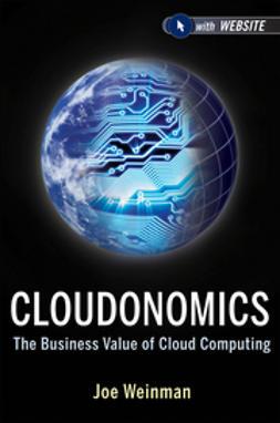 Weinman, Joe - Cloudonomics: The Business Value of Cloud Computing, ebook