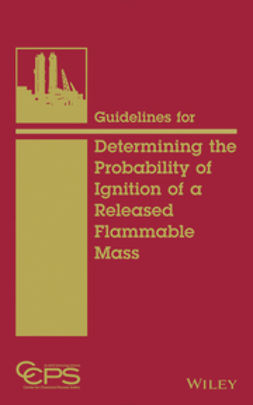 - Guidelines for Determining the Probability of Ignition of a Released Flammable Mass, ebook