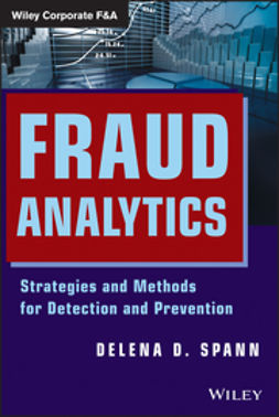 Spann, Delena D. - Fraud Analytics: Strategies and Methods for Detection and Prevention, ebook