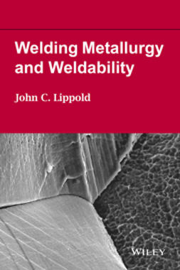 Lippold, John C. - Welding Metallurgy and Weldability, e-kirja