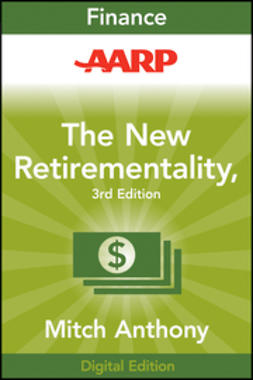 Anthony, Mitch - AARP The New Retirementality: Planning Your Life and Living Your Dreams...at Any Age You Want, e-kirja