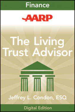 Condon, Jeffrey L. - AARP The Living Trust Advisor: Everything You Need to Know about Your Living Trust, e-kirja