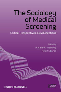 Armstrong, Natalie - The Sociology of Medical Screening: Critical Perspectives, New Directions, e-bok
