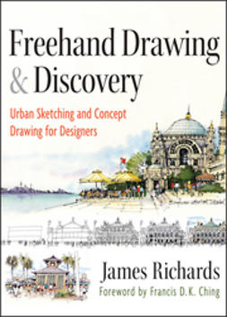 Richards, James - Freehand Drawing and Discovery: Urban Sketching and Concept Drawing for Designers, ebook