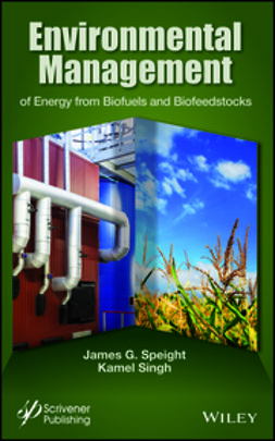 Speight, James G. - Environmental Management of Energy from Biofuels and Biofeedstocks, ebook