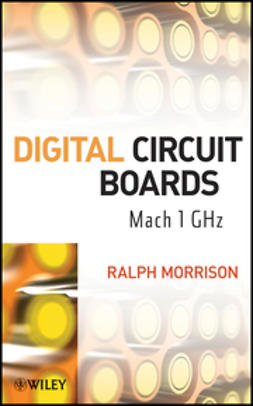 Morrison, Ralph - Digital Circuit Boards: Mach 1 GHz, e-bok
