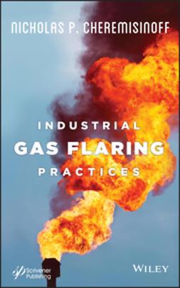 Cheremisinoff, Nicholas P. - Industrial Gas Flaring Practices, ebook