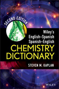 Kaplan, Steven M. - Wiley's English-Spanish Spanish-English Chemistry Dictionary, ebook