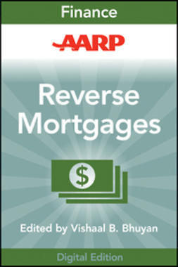 Bhuyan, Vishaal B. - AARP Reverse Mortgages and Linked Securities: The Complete Guide to Risk, Pricing, and Regulation, ebook