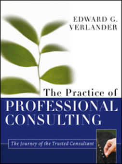 Verlander, Edward G. - The Practice of Professional Consulting, e-bok