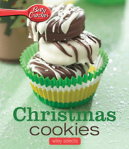 Betty Crocker Editors - Betty Crocker Christmas Cookies: Wiley Selects, e-kirja
