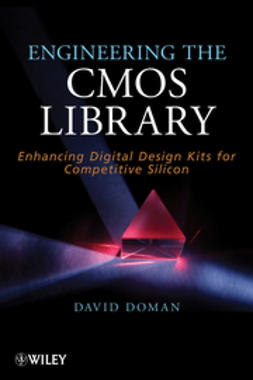 Doman, David - Engineering the CMOS Library: Enhancing Digital Design Kits for Competitive Silicon, ebook