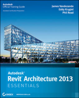 Krygiel, Eddy - Autodesk Revit Architecture 2013 Essentials, ebook