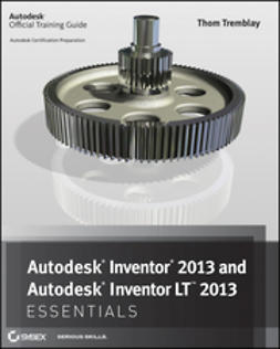 Tremblay, Thom - Autodesk Inventor 2013 and Autodesk Inventor LT 2013 Essentials, e-bok
