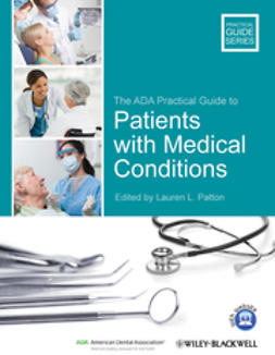 Patton, Lauren L. - The ADA Practical Guide to Patients with Medical Conditions, e-kirja